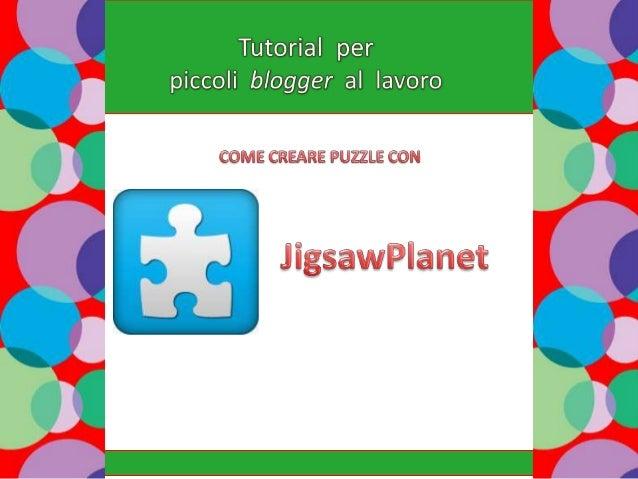 Collegati al sito http://www.jigsawplanet.com Clicca sul tasto Crea