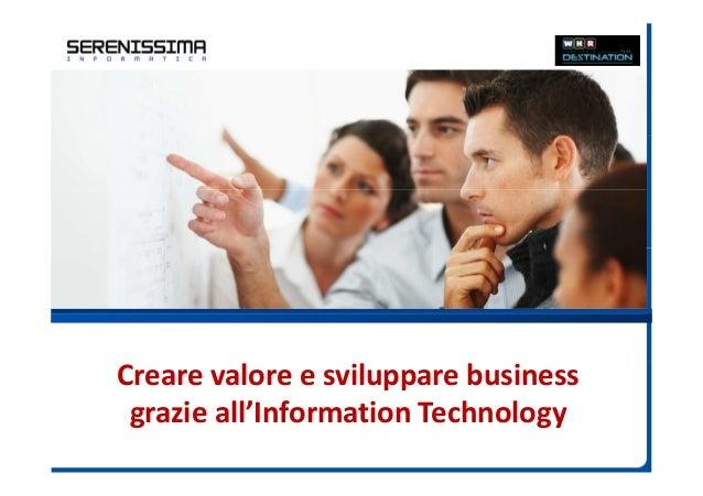 Creare valore e sviluppare business grazie all'Information Technology