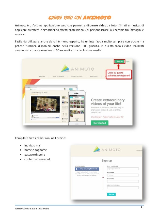Tutorial Animoto a cura di Lorena Preite 1 Creare video con ANIMOTO Animoto è un'ottima applicazione web che permette di c...