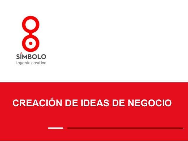 CREACIÓN DE IDEAS DE NEGOCIO