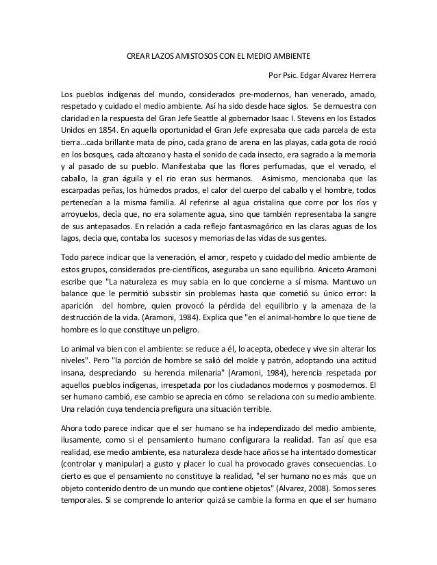 CREAR LAZOS AMISTOSOS CON EL MEDIO AMBIENTEPor Psic. Edgar Alvarez HerreraLos pueblos indígenas del mundo, considerados pr...