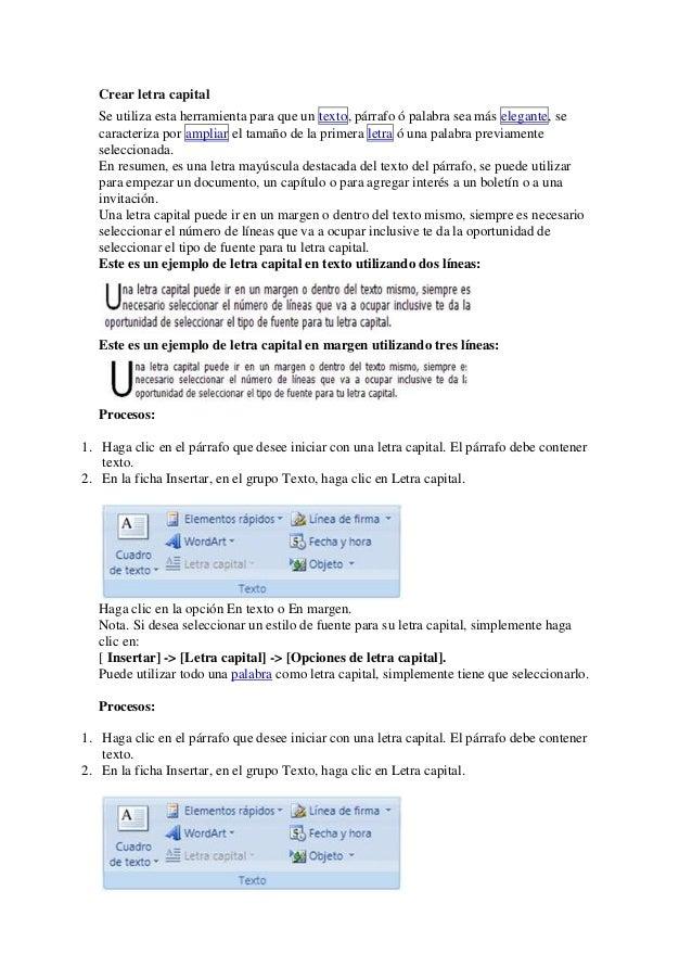 Crear letra capital Se utiliza esta herramienta para que un texto, párrafo ó palabra sea más elegante, se caracteriza por ...