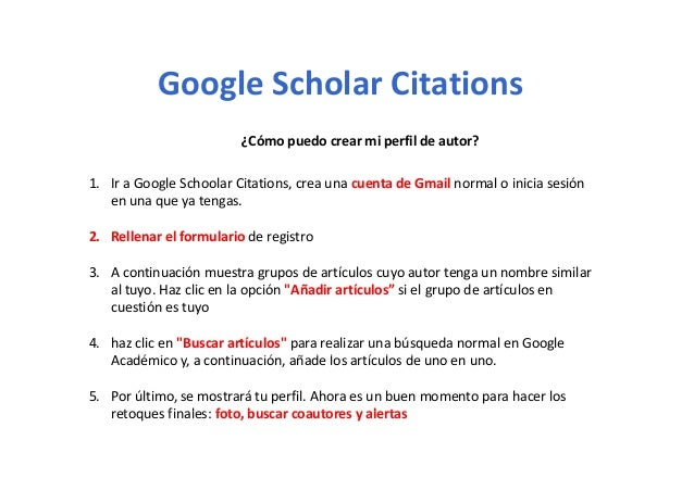 Google Scholar CitationsGoogleScholar Citations ¿Cómopuedocrearmiperfildeautor? 1. IraGoogleSchoolar Citations,...
