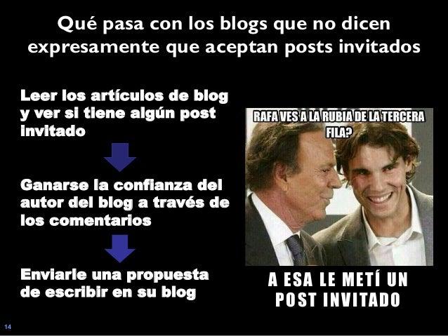14 Leer los artículos de blog y ver si tiene algún post invitado Ganarse la confianza del autor del blog a través de los c...