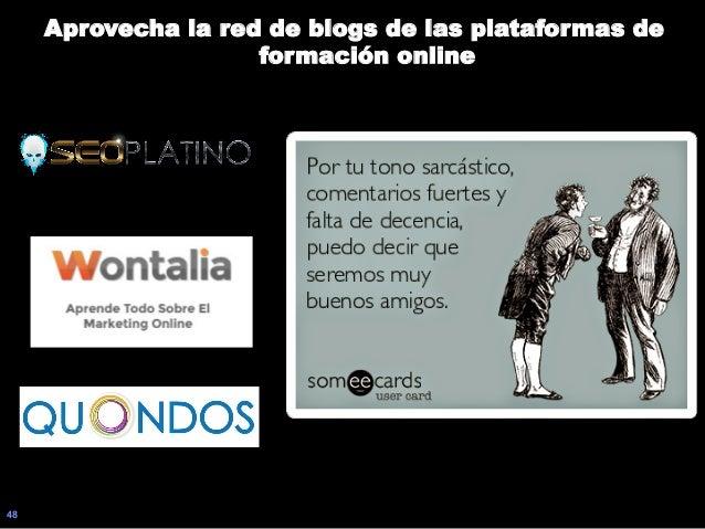 48 Aprovecha la red de blogs de las plataformas de formación online