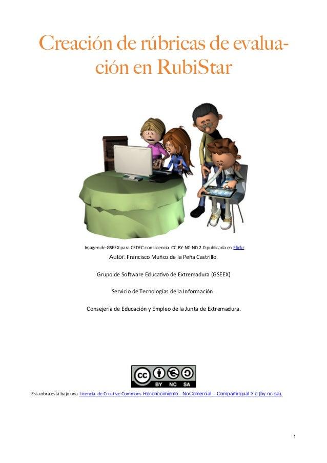 Creación de rúbricas de evalua- ción en RubiStar Imagen de GSEEX para CEDEC con Licencia CC BY-NC-ND 2.0 publicada en Flic...