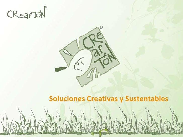 Soluciones Creativas y Sustentables<br />