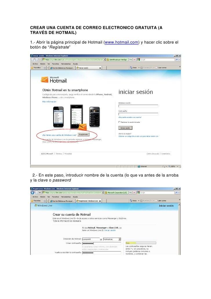 CREAR UNA CUENTA DE CORREO ELECTRONICO GRATUITA (ATRAVÉS DE HOTMAIL)1.- Abrir la página principal de Hotmail (www.hotmail....