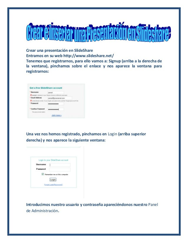 Crear una presentación en SlideShareEntramos en su web http://www.slideshare.net/Tenemos que registrarnos, para ello vamos...