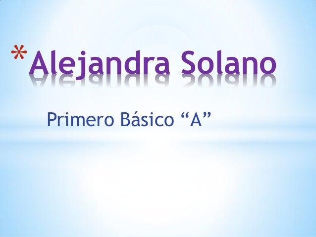 "Primero Básico ""A""  *Alejandra Solano"