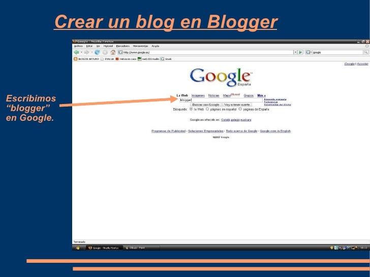 """Crear un blog en Blogger Escribimos  """" blogger""""  en Google."""