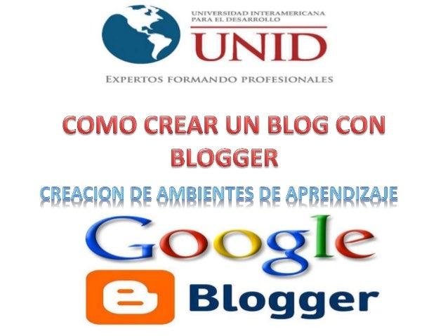 Blogger es una aplicación Web 2.0 utilizada por sus miembros para crear un blog.  Los blogs se utilizan para :  -Compartir...