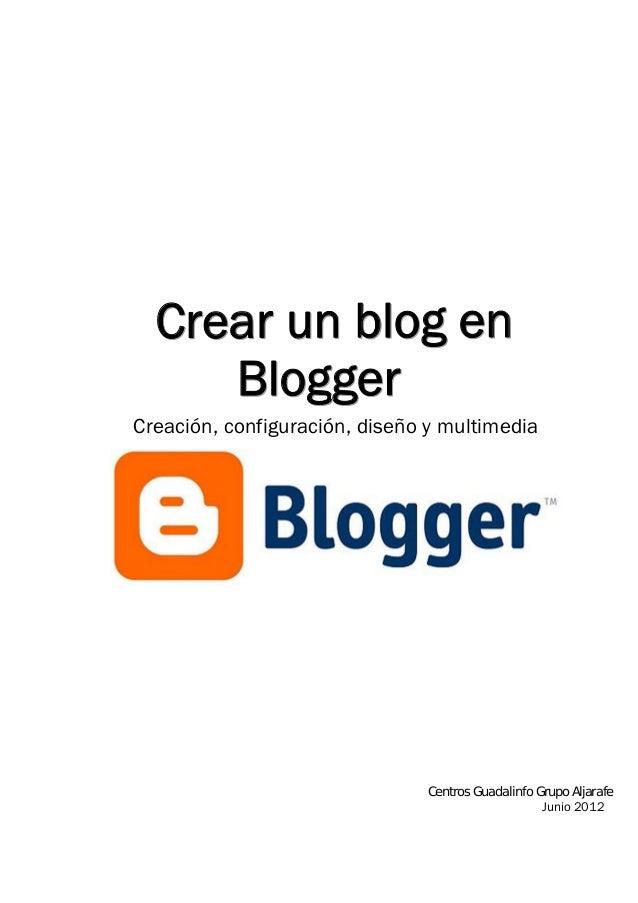 Crear un blog en     BloggerCreación, configuración, diseño y multimedia                                               Jun...
