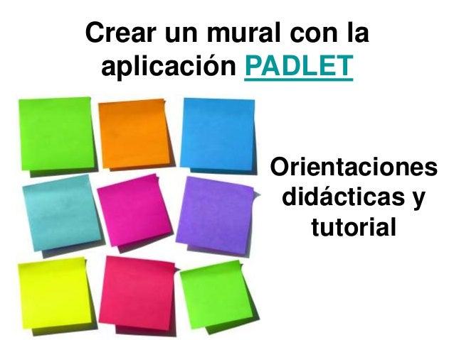 Crear un mural con la aplicación PADLET  Orientaciones didácticas y tutorial