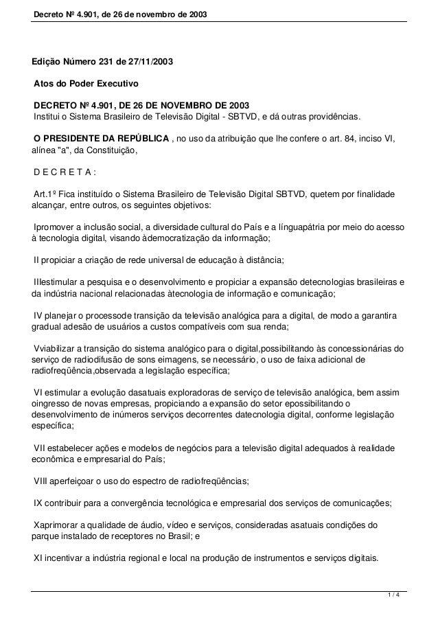 Decreto Nº 4.901, de 26 de novembro de 2003 Edição Número 231 de 27/11/2003 Atos do Poder Executivo DECRETO Nº 4.901, DE 2...