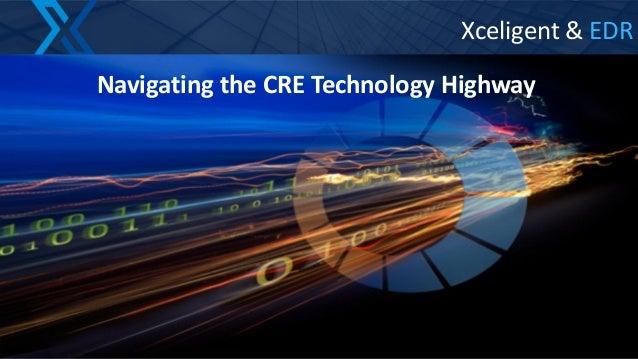 1 Xceligent & EDR Navigating the CRE Technology Highway