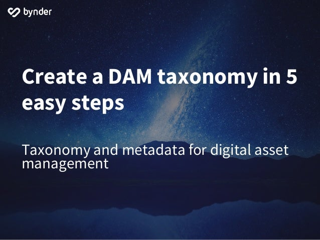 Create a DAM taxonomy in 5 easy steps Taxonomy and metadata for digital asset management