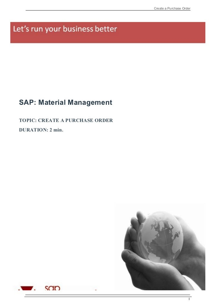 Create a Purchase OrderSAP: Material ManagementTOPIC: CREATE A PURCHASE ORDERDURATION: 2 min.                             ...