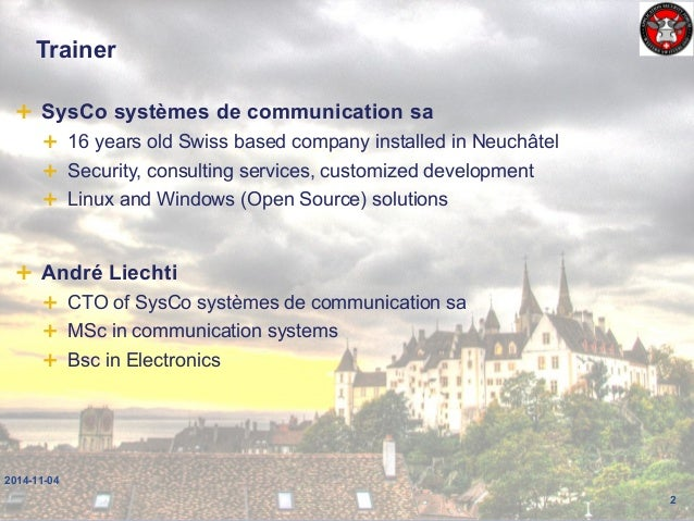 Trainer  SysCo systèmes de communication sa  16 years old Swiss based company installed in Neuchâtel  Security, consult...