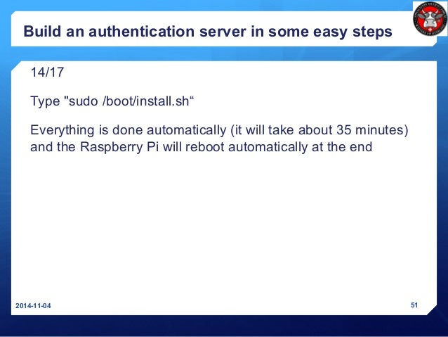 """Build an authentication server in some easy steps 14/17 Type """"sudo /boot/install.sh"""" Everything is done automatically (it ..."""