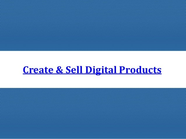 Create & Sell Digital Products