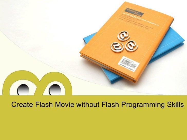 Create Flash Movie without Flash Programming Skills