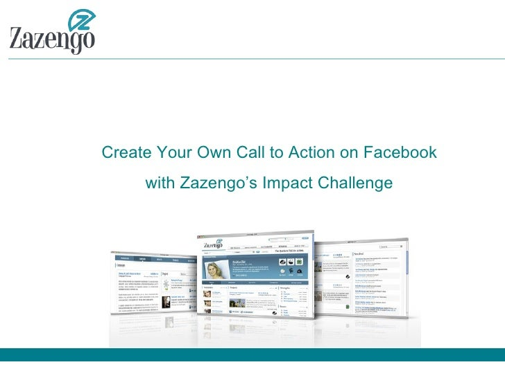 Create Your Own Call to Action on Facebook with Zazengo's Impact Challenge