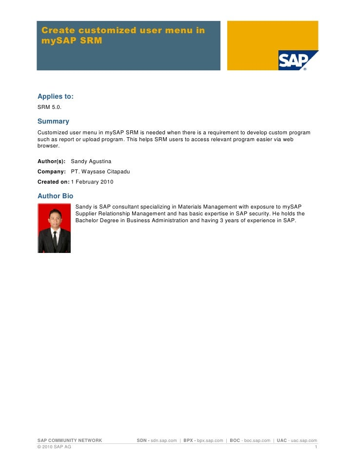 Create customized user menu in  mySAP SRM     Applies to: SRM 5.0.  Summary Customized user menu in mySAP SRM is needed wh...