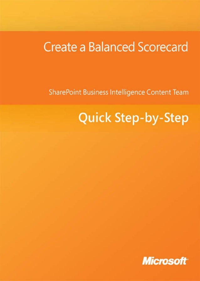 Create a Balanced ScorecardSharePoint Business Intelligence Content TeamSummary: Learn how to create scorecards and strate...
