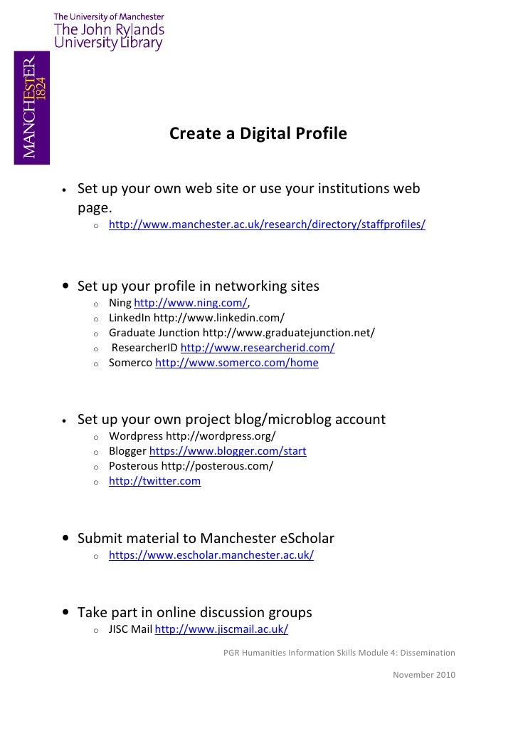 Create a Digital Profile•   Set up your own web site or use your institutions web    page.      o   http://www.manchester....