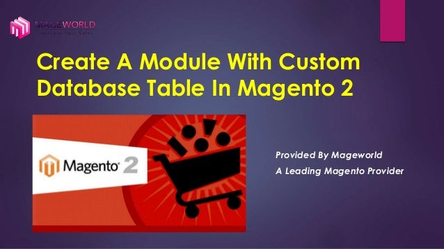 Create A Module With Custom Database Table In Magento 2 Provided By Mageworld A Leading Magento Provider
