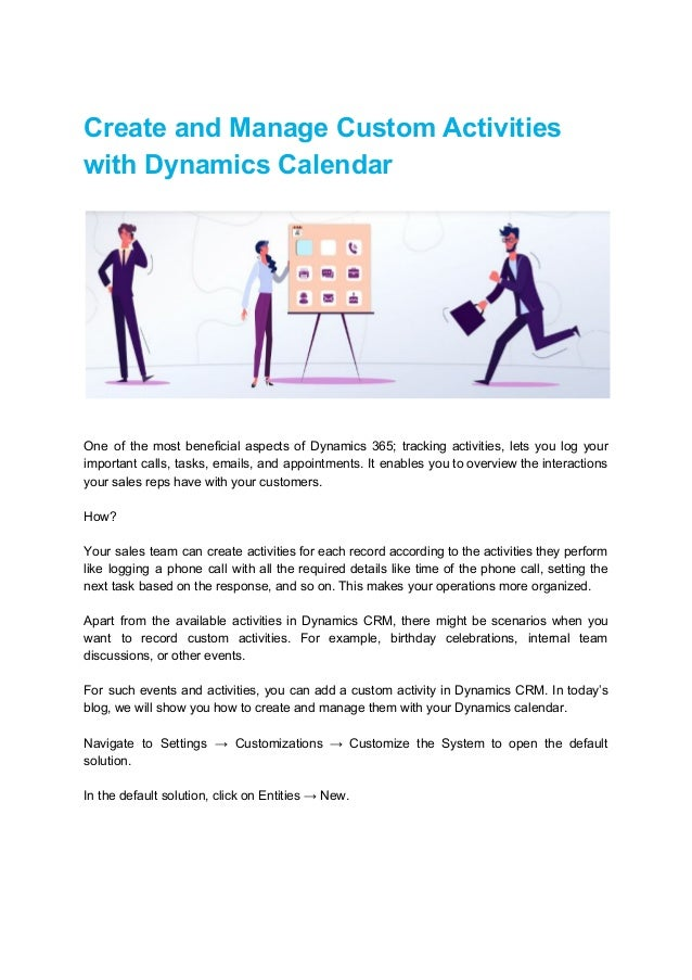 Create and Manage Custom Activities with Dynamics Calendar One of the most beneficial aspects of Dynamics 365; tracking ac...