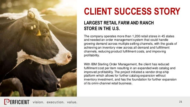 21 CLIENT SUCCESS STORY LARGEST RETAIL FARM AND RANCH STORE IN THE U.S. The company operates more than 1,200 retail stores...