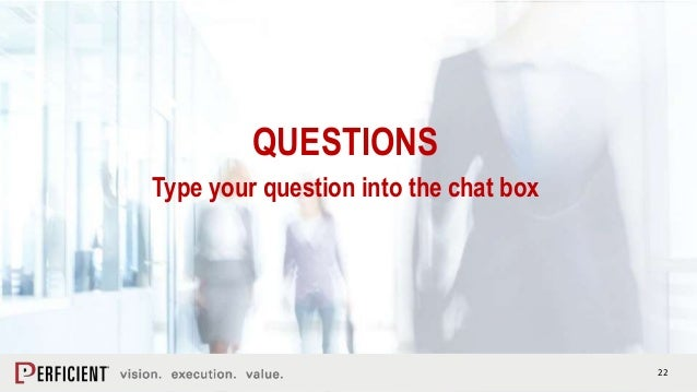 22 QUESTIONS Type your question into the chat box