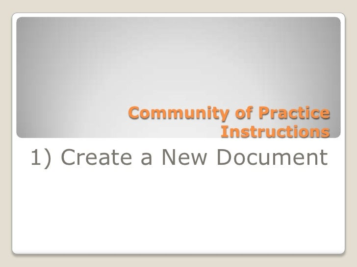 Community of Practice Instructions<br />1) Create a New Document<br />
