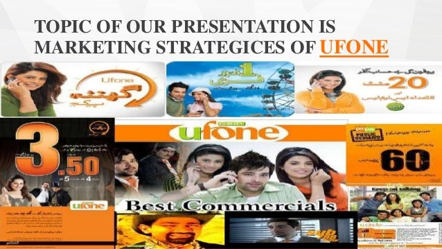 marketing strategy of ufone Introduction ufone gsm is a pakistani gsm cellular service provider it is one of six gsm mobile companies in pakistan and is a subsidiary of pakistan.