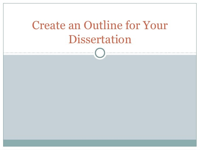 Create an Outline for Your Dissertation