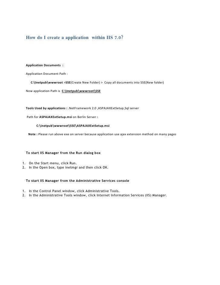 How do I create a application within IIS 7.0?       Application Documents :    Application Document Path :       C:Inetpub...