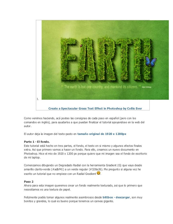1.                   Create a Spectacular Grass Text Effect in Photoshop by Collis EverComo venimos haciendo, acá posteo l...