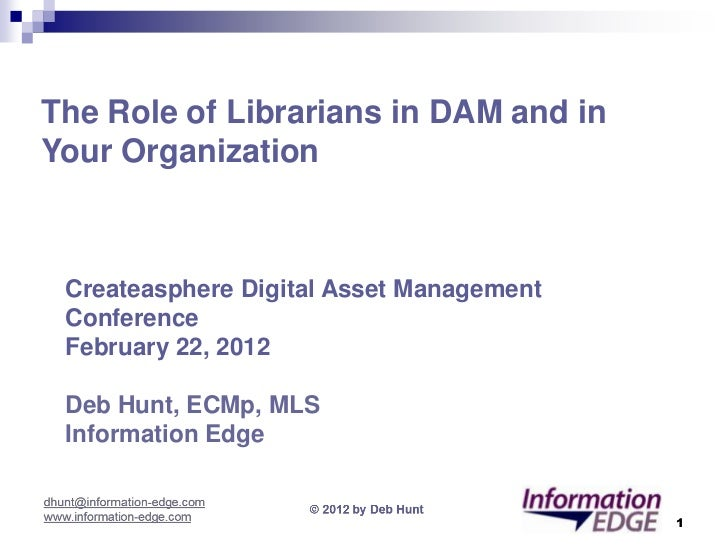 The Role of Librarians in DAM and inYour Organization: Broadening Your Existing Skill Set  Createasphere Digital Asset Man...