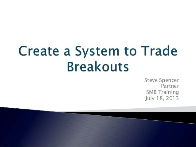 Create a system to trade breakouts by Steve Spencer