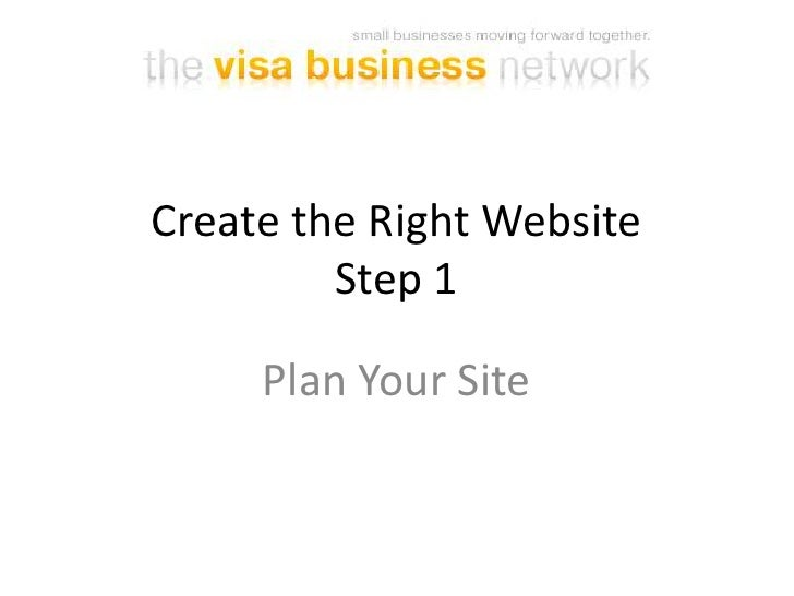 Create the Right WebsiteStep 1<br />Plan Your Site<br />