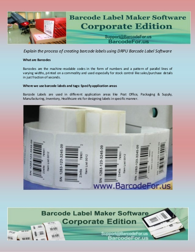 Explain the process of creating barcode labels using DRPU Barcode Label Software What are Barcodes Barcodes are the machin...