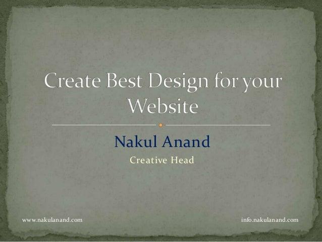 Nakul Anand                      Creative Headwww.nakulanand.com                    info.nakulanand.com