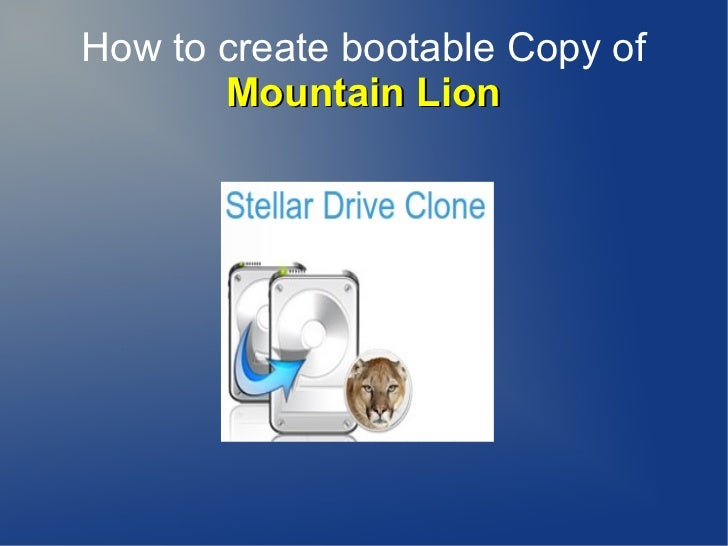 How to create bootable Copy of       Mountain Lion
