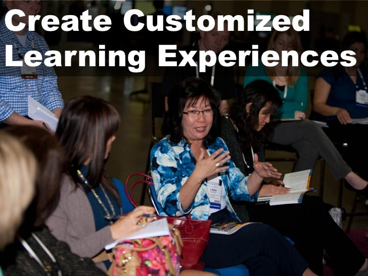 Create CustomizedLearning Experiences