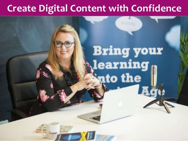 Create Digital Content with Confidence