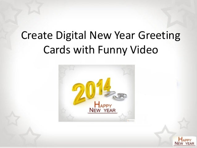 Create Digital New Year Greeting Cards with Funny Video