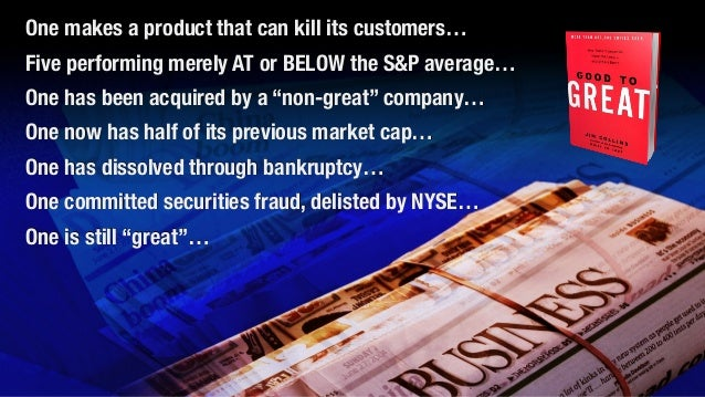 One makes a product that can kill its customers…  Five performing merely AT or BELOW the S&P average…  One has been acquir...