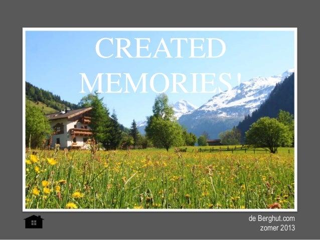 CREATED MEMORIES! de Berghut.com zomer 2013